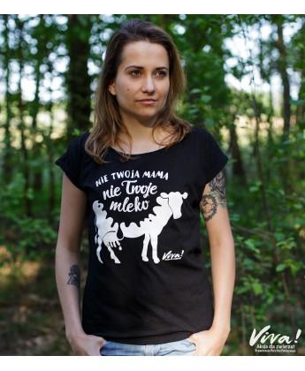 Koszulka damska NIE TWOJA MAMA NIE TWOJE MLEKO