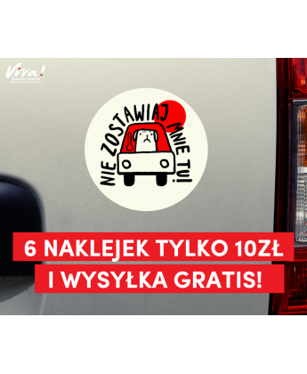 PAKIET 6 x naklejka samochodowa NIE ZOSTAWIAJ MNIE TU! Wysyłka gratis :)