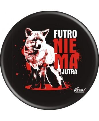 Przypinka Futro nie ma jutra - czarna